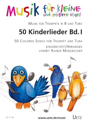 50 Kinderlieder für Trompete in B und Tuba (I) / 50 Children Songs for Trumpet in Bb and Tuba (I) (Spielpartitur)