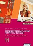 BWL mit Rechnungswesen für die Höhere Berufsfachschule: Betriebswirtschaftslehre mit Rechnungswesen für die 2-jährige Höhere Berufsfachschule: Jahrgangsstufe 11: Arbeitsheft