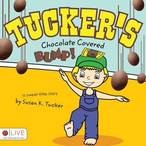 Tucker's Chocolate Covered Bump!  Audiolibri