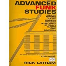 (Advanced Funk Studies: Creative Patterns for the Advanced Drummer in the Styles of Today's Leading Funk Drummers [With CD (Audio)]) By Latham, Rick (Author) Paperback on (11 , 2009)