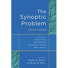 The Synoptic Problem: Four Views (English Edition)