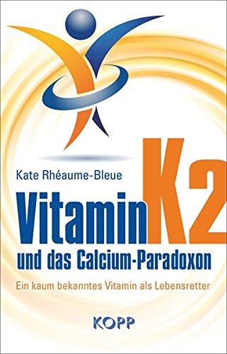 Preisvergleich Produktbild Vitamin K2 und das Calcium-Paradoxon