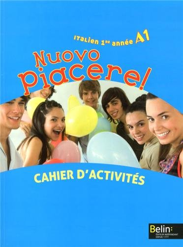 Italien 1re année A1 Nuovo Piacere! : Cahier d'activités
