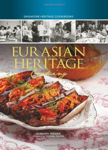 Eurasian Heritage Cooking (Singapore Heritage Cookbooks)