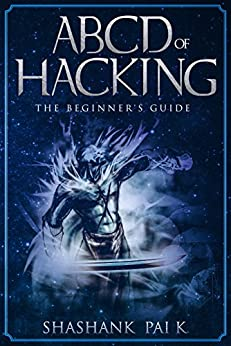 ABCD OF HACKING: The Beginner's guide (English Edition) par [Pai K, Shashank]