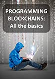 BLOCKCHAIN PROGRAMMING: All the basics