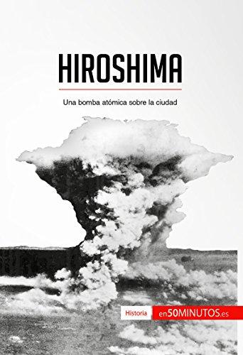 Hiroshima: Una bomba atómica sobre la ciudad (Historia) por 50Minutos.es