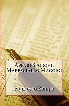 Affari Sporchi, Maresciallo Maggio! (I racconti della Riviera Vol. 4) di [Zampa, Francesco]