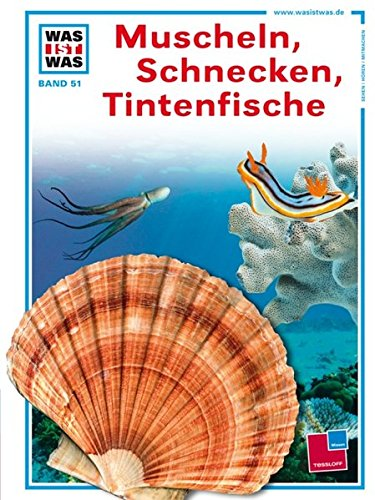 Was ist was, Band 051: Muscheln, Schnecken, Tintenfische