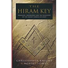 THE HIRAM KEY: PHARAOHS, FREEMASONS AND THE DISCOVERY OF THE SECRET SCROLLS OF CHRIST' by ROBERT LOMAS' 'CHRISTOPHER KNIGHT (1996-08-01)