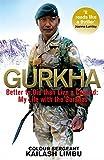 Gurkha: Better to Die than Live a Coward: My Life in the Gurkhas