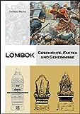 Lombok - Geschichte, Fakten und Geheimnisse