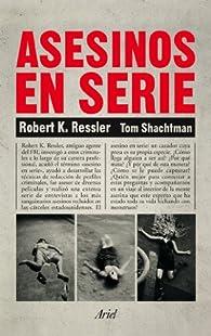 Asesinos en serie par  Robert K. Ressler
