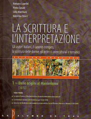 La scrittura e l'interpretazione. Antologia della letteratura italiana. Ediz. arancione. Per le Scuole superiori: 1