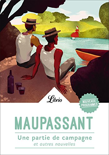 Une partie de campagne: et autre nouvelles (Librio t. 29) par Guy de Maupassant