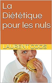 La Diététique pour les nuls par [Coos, Laurent]