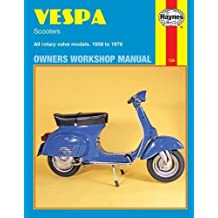 Vespa Scooters Owners Workshop Manual: All Rotary Valve Models 1959 to 1978: No. 126 (Motorcycle Manuals)