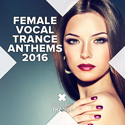 Female Vocal Trance Anthems 2016
