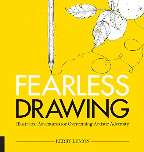 Fearless Drawing: Illustrated Adventures for Overcoming Artistic Adversity por Kerry Lemon