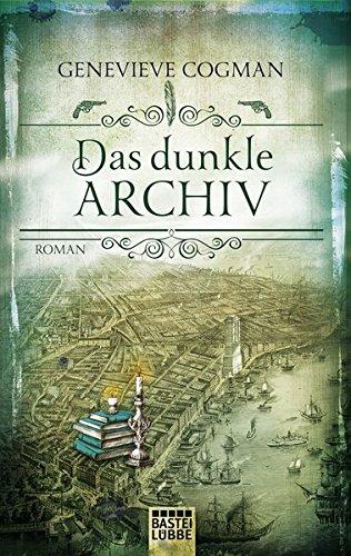 Die Bibliothekare: Das dunkle Archiv: Roman - Bibliothek