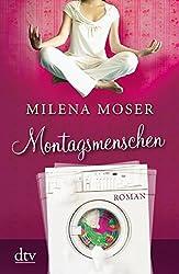 Montagsmenschen: Roman