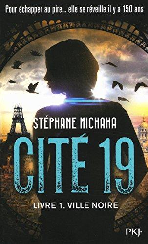 Cité 19 - tome 01 : Ville noire (1) par Stéphane MICHAKA