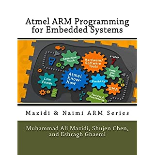 Atmel ARM Programming for Embedded Systems (Mazidi & Naimi ARM Series)