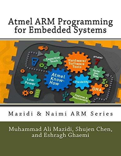 Atmel ARM Programming for Embedded Systems: Volume 5 (Mazidi & Naimi ARM Series)