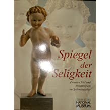 """Spiegel der Seligkeit: Privates Bild und Frömmigkeit. Katalog zur Ausstellung """"Spiegel der Seligkeit. Sakrale Kunst im Spätmittelalter"""" (Ausstellungskataloge des Germanischen Nationalmuseums Nürnberg)"""