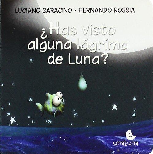 Has visto una lagrima de la luna / Have You seen any Tears of the Moon (Spanish Edition) by Luciano Saracino (2010-01-09)