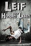 Leif - Hungrig nach Leben: (K)ein Jugendroman