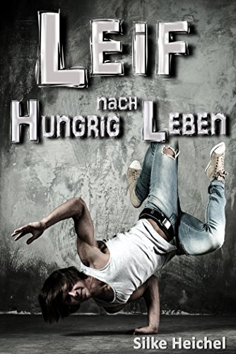 Download Leif - Hungrig nach Leben: (K)ein Jugendroman