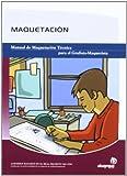 Maquetación: Manual de maquetación técnica para el grafista-maquetista (Artes gráficas)