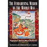 The Fundamental Wisdom of the Middle Way: Nagarjuna's Mulamadhyamakakarika by Nagarjuna Nagarjuna (1995-11-09)