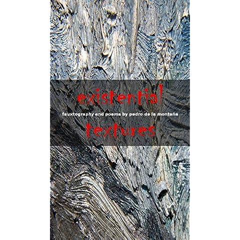 Existential Textures- poems by Pedro de la Montaña (English Edition)