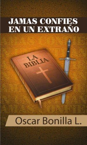 Jamás confíes en un extraño por Dr. Oscar Bonilla León