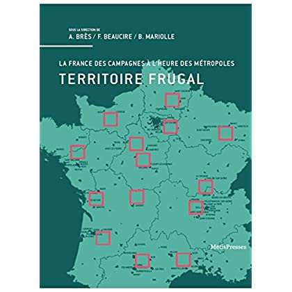 Territoire Frugal: La France des Campagnes a l'Heure Des...