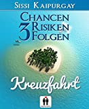 Chancen, Risiken, Folgen 3: Kreuzfahrt (Chancen, Risiko, Folgen)