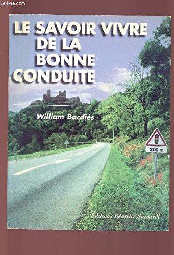 Le savoir-vivre de la bonne conduite par William Bardies