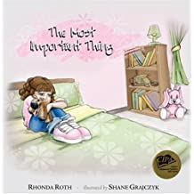 The Most Important Thing by Rhonda Roth (2007-01-01)