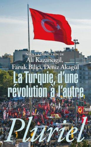 La Turquie: D'une révolution à l'autre par Ali Kazancigil