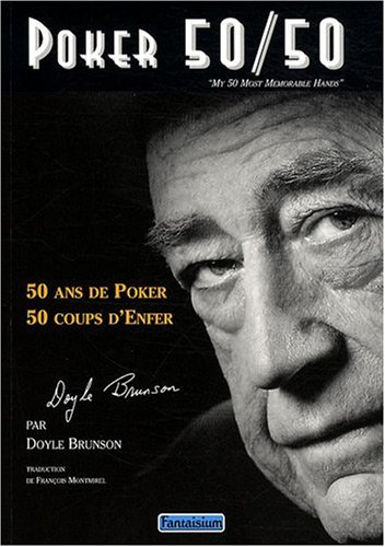 Poker 50/50 : 50 Ans de poker, 50 coups d'enfer