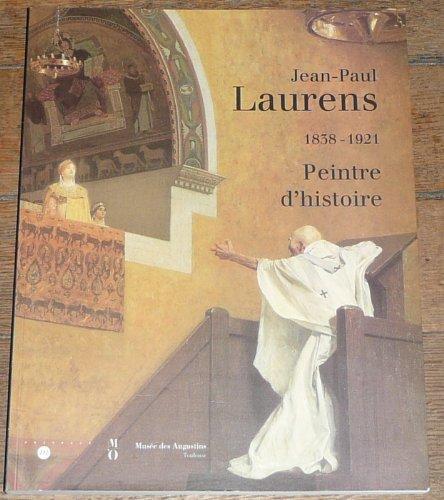 Jean-Paul Laurens, peintre d'histoire
