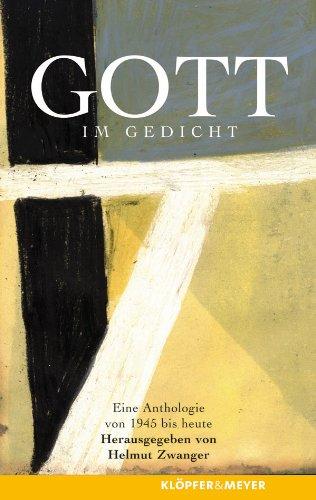 Gott im Gedicht: Von 1945 bis zur Gegenwart. Eine Anthologie