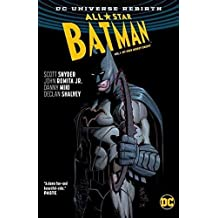All-Star Batman Vol. 1 My Own Worst Enemy (Rebirth)