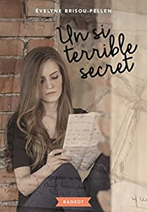 Un si terrible secret - Evelyne Brisou-Pellen sur Bookys
