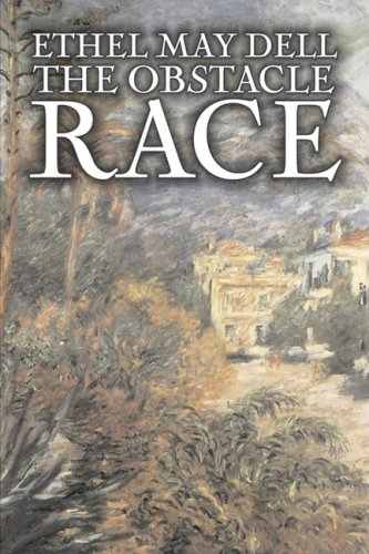 The Obstacle Race by Ethel May Dell, Fiction, Action & Adventure, War & Military Cover Image