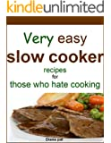Very easy slow cooker recipes for those who hate cooking