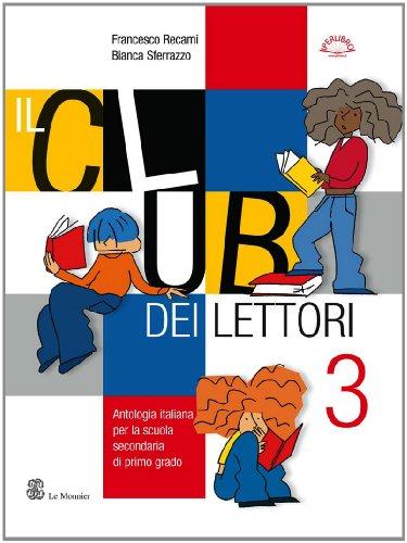 Il club dei lettori. Con quaderno portfolio. Per la Scuola media: 3