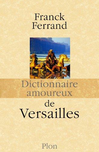 """<a href=""""/node/57187"""">Dictionnaire amoureux de Versailles</a>"""
